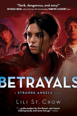 Betrayals (Strange Angels, Book 2), St. Crow, Lili