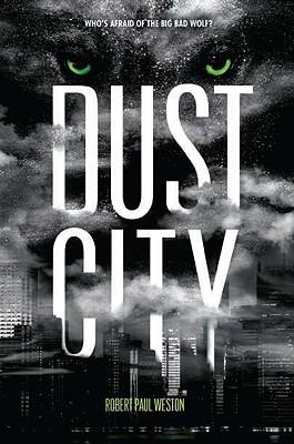 Dust City, Robert Paul Weston