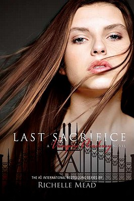"""Last Sacrifice (Vampire Academy, Book 6)"", ""Mead, Richelle"""