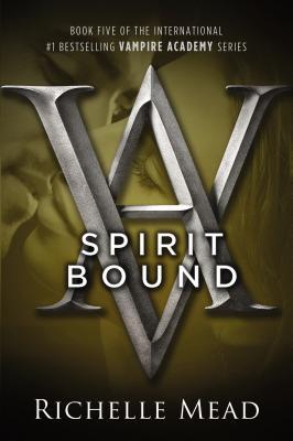 Spirit Bound (Vampire Academy), Richelle Mead