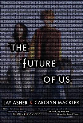 The Future of Us, Carolyn Mackler, Jay Asher