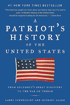 Image for A Patriot's History of the United States: From Columbus's Great Discovery to the War on Terror