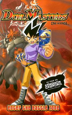 Image for Duel Masters, Vol. 1: Enter The Battle Zone (Duel Masters Cine-Manga)