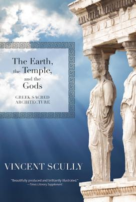 Image for The Earth, the Temple, and the Gods: Greek Sacred Architecture