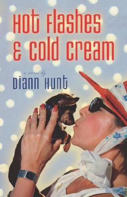 Hot Flashes & Cold Cream, Hunt, Diann