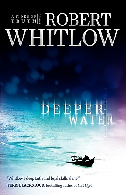 Deeper Water (Tides of Truth Series, Book 1), Whitlow, Robert