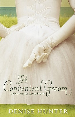 The Convenient Groom (Nantucket Love Story Series #2), Hunter, Denise