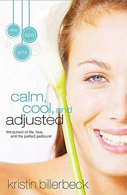 Image for Calm, Cool, and Adjusted (Spa Girls)