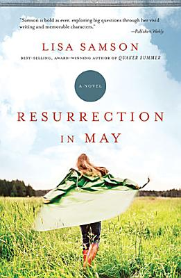 Resurrection in May, Lisa Samson