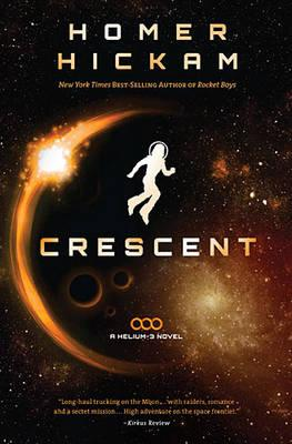 Crescent (A Helium-3 Novel), Homer Hickam