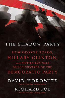 Shadow Party, The, Horowitz, David; Poe, Richard
