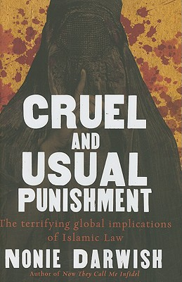 Image for Cruel And Usual Punishment: The Terrifying Global Implications Of Islamic Law
