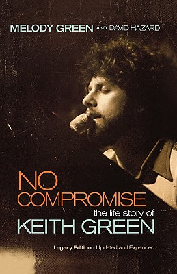 Image for No Compromise: The Life Story of Keith Green