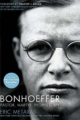Image for BONHOEFFER: PASTOR, MARTYR, PROPHET, SPY