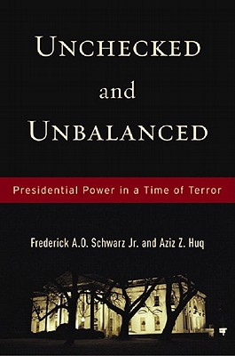 Image for Unchecked And Unbalanced: Presidential Power in a Time of Terror