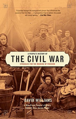 Image for People's History of the Civil War: Struggles for the Meaning of Freedom