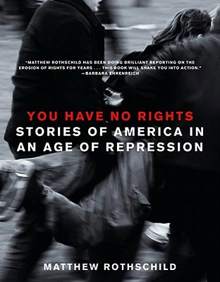 Image for You Have No Rights: Stories of America in an Age of Repression