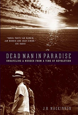 Image for Dead Man in Paradise: Unraveling a Murder from a Time of Revolution