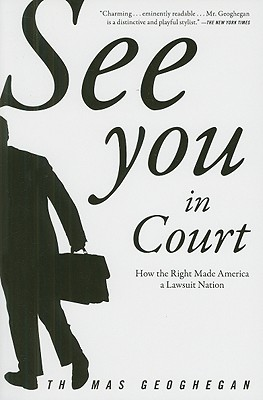 Image for See You in Court: How the Right Made America a Lawsuit Nation