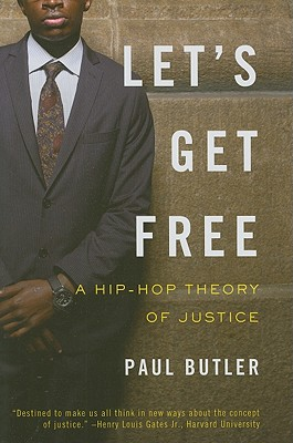 Image for Let's Get Free: A Hip-Hop Theory of Justice