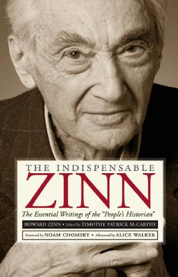 Image for The Indispensable Zinn: The Essential Writings of the 'People's Historian'
