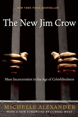 NEW JIM CROW: MASS INCARCERATION IN THE AGE OF COLORBLINDNESS, ALEXANDER, MICHELLE