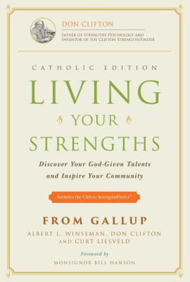 Image for Living Your Strengths - Catholic Edition  Discover Your God-Given Talents and Inspire Your Community