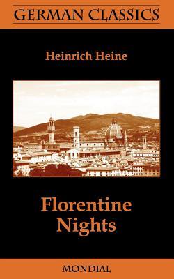 Florentine Nights (German Classics), Heine, Heinrich
