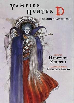 Vampire Hunter D, Vol. 3: Demon Deathchase, Hideyuki Kikuchi; Yoshitaka Amano