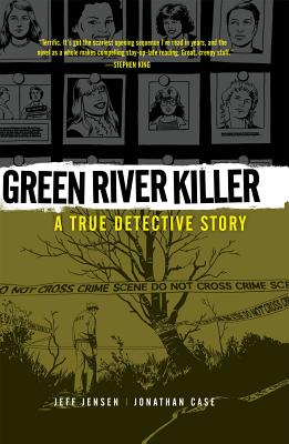 Green River Killer: A True Detective Story, Jensen, Jeff