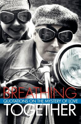 Image for Breathing Together: Quotations on the Mystery of Love