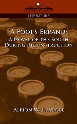 Image for A Fool's Errand: A Novel of the South During Reconstruction