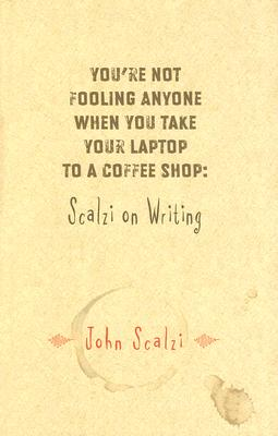 Image for You're Not Fooling Anyone When You Take Your Laptop to a Coffee Shop: Scalzi On Writing