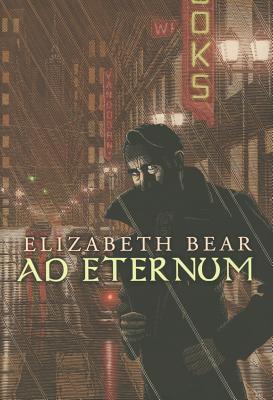 ad eternum, Bear, Elizabeth.