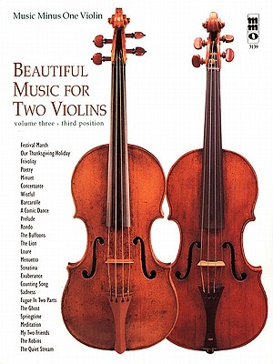 Image for Beautiful Music for Two Violins: Volume III: 3rd Position (Music Minus One (Numbered))