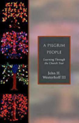 Image for A Pilgrim People: Learning Through the Church Year