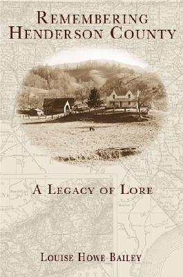 Image for Remembering Henderson County: A Legacy of Lore