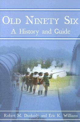 Image for Old Ninety Six: A History & Guide (Landmarks) Signed