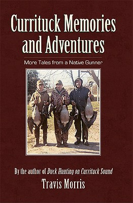 Image for Currituck Memories and Adventures: More Tales from a Native Gunner