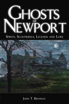 Image for Ghosts of Newport: Spirits, Scoundres, Legends and Lore (Haunted America)