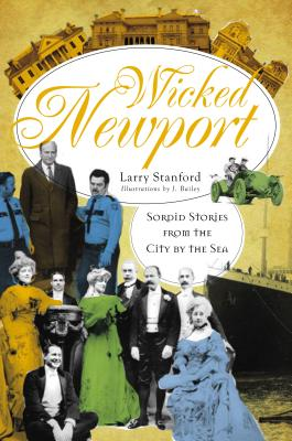 Image for Wicked Newport: Sordid Stories from the City by the Sea