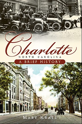 Charlotte, North Carolina: A Brief History, Kratt, Mary