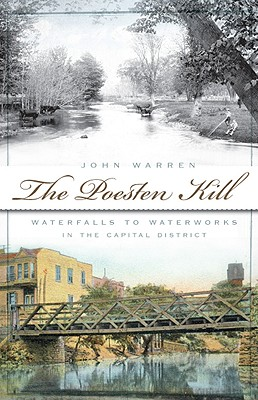Image for The Poesten Kill: Waterfalls to Waterworks in the Capital District