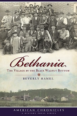 Bethania: The Village by the Black Walnut Botton (American Chronicles), Hamel, Beverly