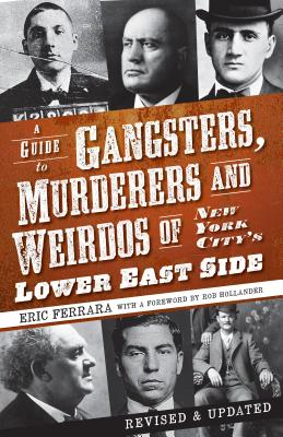 Image for A Guide to Gangsters, Murderers and Weirdos of New York City's Lower East Side