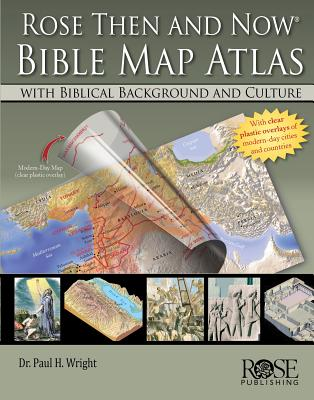 Image for Rose Then And Now Bible Map Atlas With Biblical Backgrounds And Culture