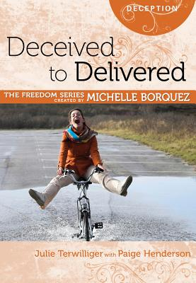 Image for Deceived to Delivered Minibook [Freedom Series] (Freedom (Rose Publishing))