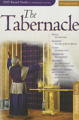 Image for The Tabernacle Participant Guide For The 6-Session DVD-based Bible Study (from the Tabernacle Experience)