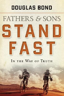 Image for Stand Fast in the Way of Truth: Fathers and Sons Volume 1