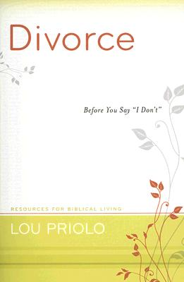 Image for Divorce: Before You Say 'I Don't' (Resources for Biblical Living)